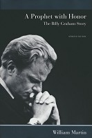 0 : A Prophet with Honor: The Billy Graham s : Martin, William C