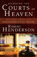0 : Accesing the Courts of Heaven : Henderson, Robert