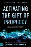 0 : Activating the Gift of Prophecy : Francis, Jermaine & Rebecca