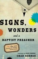 0 : Signs, Wonders and a Baptist Preacher : Norris, Chad
