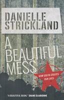 0 : A Beautiful Mess : Strickland, Danielle