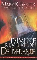 0 : A Divine Revelation Of Deliverance : Baxter, Mary K.