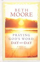 1 : Praying God's Word Day By Day : Moore, Beth