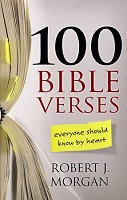 1 : 100 Bible Verses Everyone should know by : Morgan, Robert J.