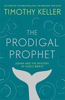 1 : Prodigal prophet : Keller, Timothy