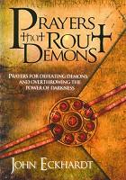 1 : Prayers That Rout Demons : Eckhardt, John