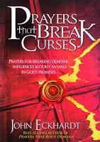 1 : Prayers That Break Curses : Eckhardt, John
