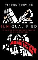 1 : (Un)Qualified: How God Uses Broken Peopl : Furtick, Steven