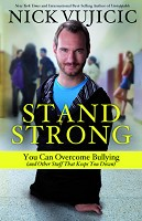 1 : Stand Strong: You Can Overcome Bullying : Vujicic, Nick