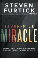 1 : Seven-Mile Miracle : Furtick, Steven