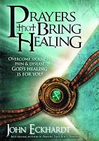 1 : Prayers That Bring Healing : Eckhardt, John
