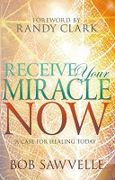 1 : Receive Your Miracle Now : Sawvelle, Bob