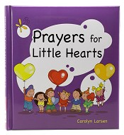 1 : Prayers for Little Hearts : Larsen, Carolyn