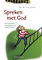 Christelijk boek : Spreken met God. : dr. M. van Campen