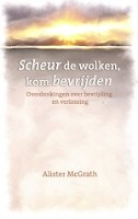 Christelijk boek : Scheur de wolken, kom bevrijden : McGrath, A.