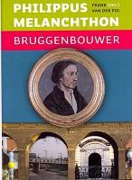 90 : Philippus melanchthon bruggenbouwer : Pol, Frank van de