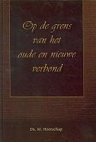 90 : Op de grens v/h oude en nieuwe verbond : Heerschap, M.