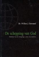 Christelijk boek : De schepping van God : Willem J. Ouweneel
