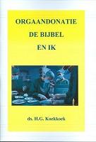 Christelijk boek : Orgaandonatie de bijbel en ik : Ds. Henk G. Koekkoek