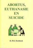 Christelijk boek : Abortus, Euthanasie en suicide : Koekkoek, H.G.