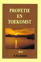Christelijk boek : Profetie en toekomst 1 : Ds. Henk G. Koekkoek