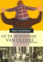 Christelijk boek : Op de schouders van ouders : Hans Groeneboer