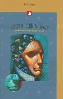 Christelijk boek : Achter je identiteit komen : Dick Keyes