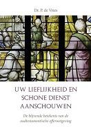 Uw lieflijkheid en schone dienst aanscho : Vries, P. de