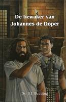 Bewaker van johannes de doper : Budding, D.J.