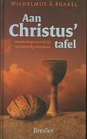 Aan Christus tafel : Brakel, Wilhelmus a