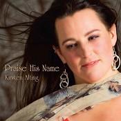 Praise His name : Alting, Kirsten
