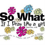 Christelijke T-shirt bedrukking : So what if I pray like a girl : Bedrukking Awv