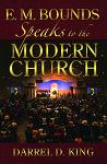 E.M. Bounds Speaks to the Modern Church