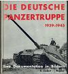 Die Deutsche Panzertruppe, 1939-1945